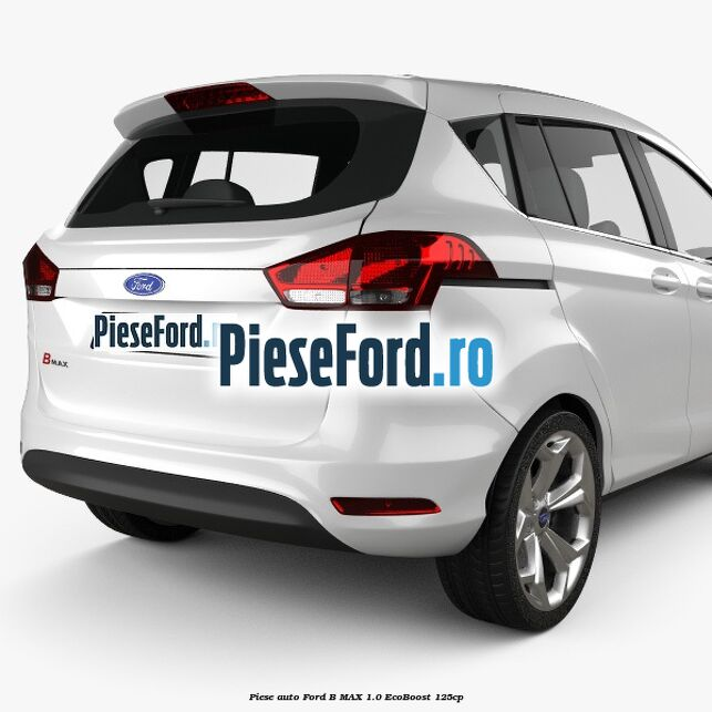 Piese auto Ford B-MAX 1.0 EcoBoost 125cp